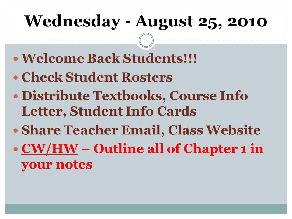 Wednesday - August 25, 2010 Welcome Back Students!!.