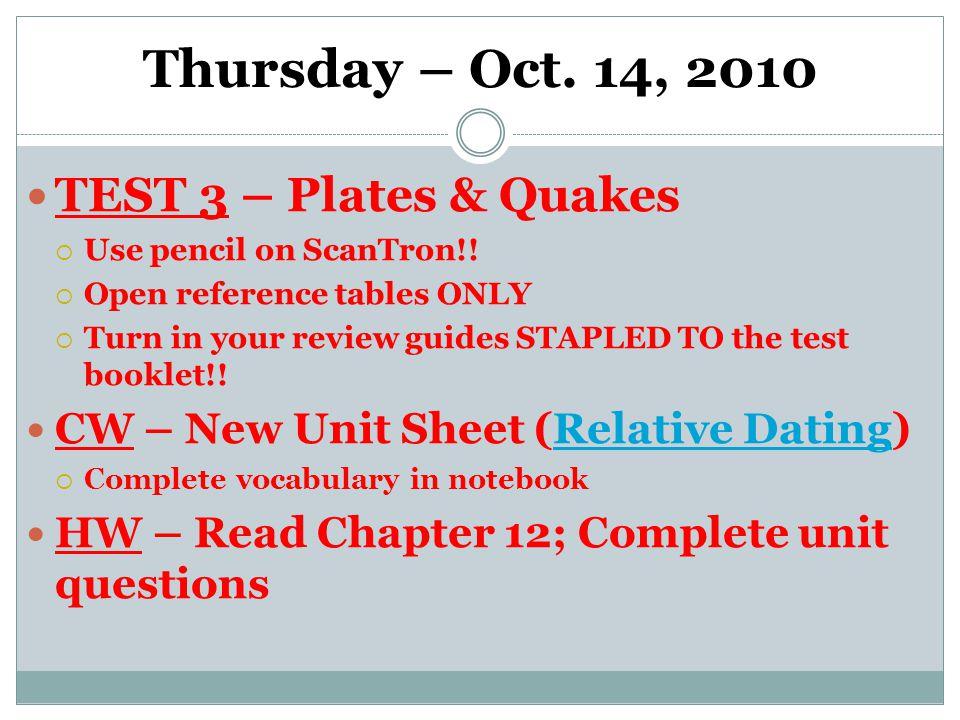 Thursday – Oct. 14, 2010 TEST 3 – Plates & Quakes  Use pencil on ScanTron!.