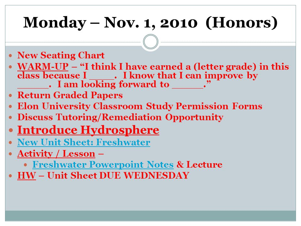 """Monday – Nov. 1, 2010 (Honors) New Seating Chart WARM-UP – """"I think I have earned a (letter grade) in this class because I ____. I know that I can imp"""