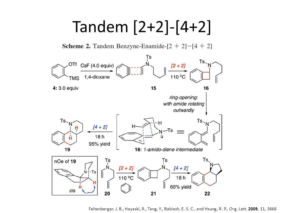 Tandem [2+2]-[4+2] Feltenberger, J. B., Hayaski, R., Tang, Y., Babiash, E.