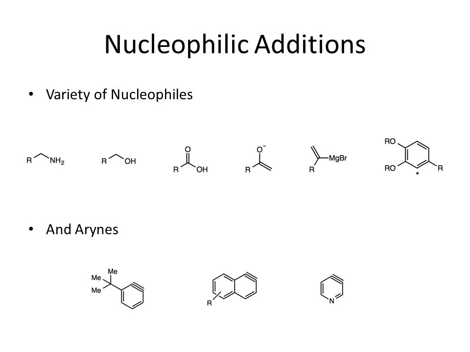 Nucleophilic Additions Variety of Nucleophiles And Arynes