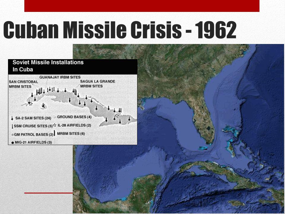 Cuban Missile Crisis - 1962
