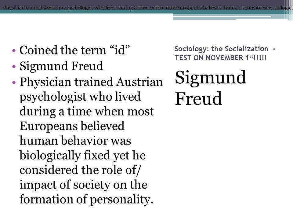 Sociology: the Socialization - TEST ON NOVEMBER 1 st !!!!.