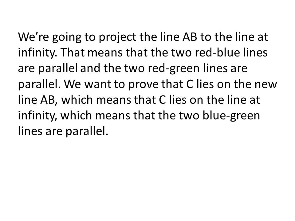 We're going to project the line AB to the line at infinity.