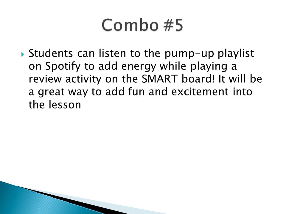  Students can listen to the pump-up playlist on Spotify to add energy while playing a review activity on the SMART board.