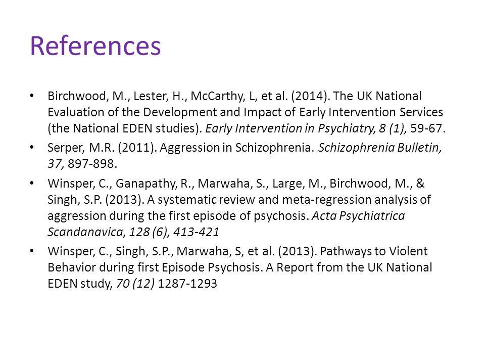 References Birchwood, M., Lester, H., McCarthy, L, et al.