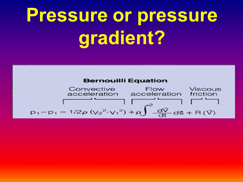 Pressure or pressure gradient?