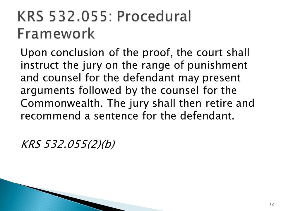 Upon conclusion of the proof, the court shall instruct the jury on the range of punishment and counsel for the defendant may present arguments followed by the counsel for the Commonwealth.