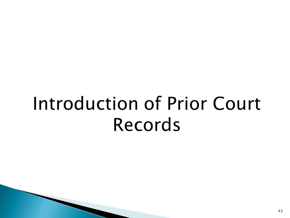 Introduction of Prior Court Records 43