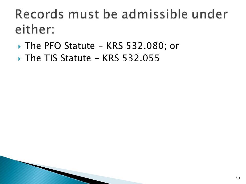  The PFO Statute – KRS 532.080; or  The TIS Statute – KRS 532.055 49