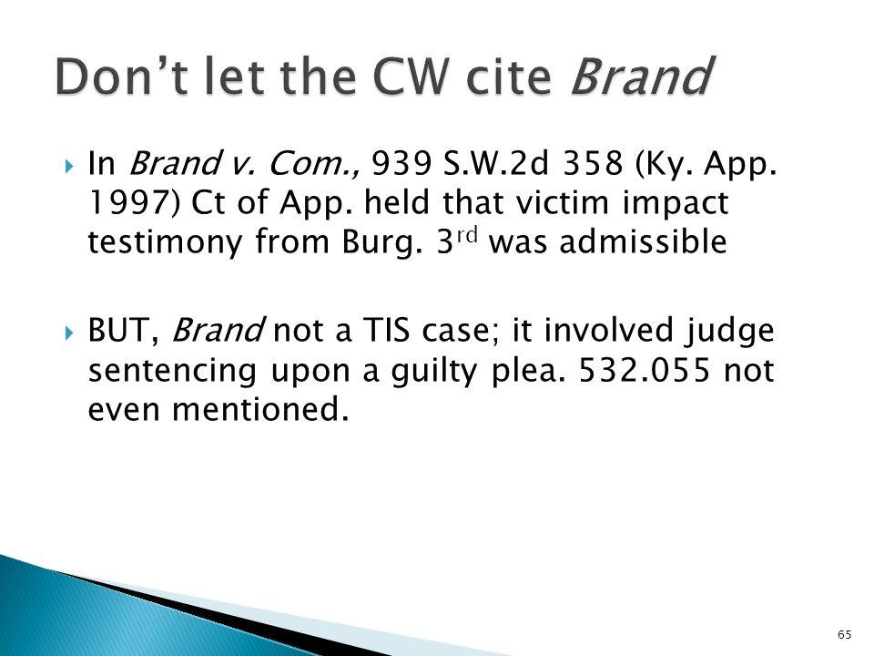  In Brand v. Com., 939 S.W.2d 358 (Ky. App. 1997) Ct of App.