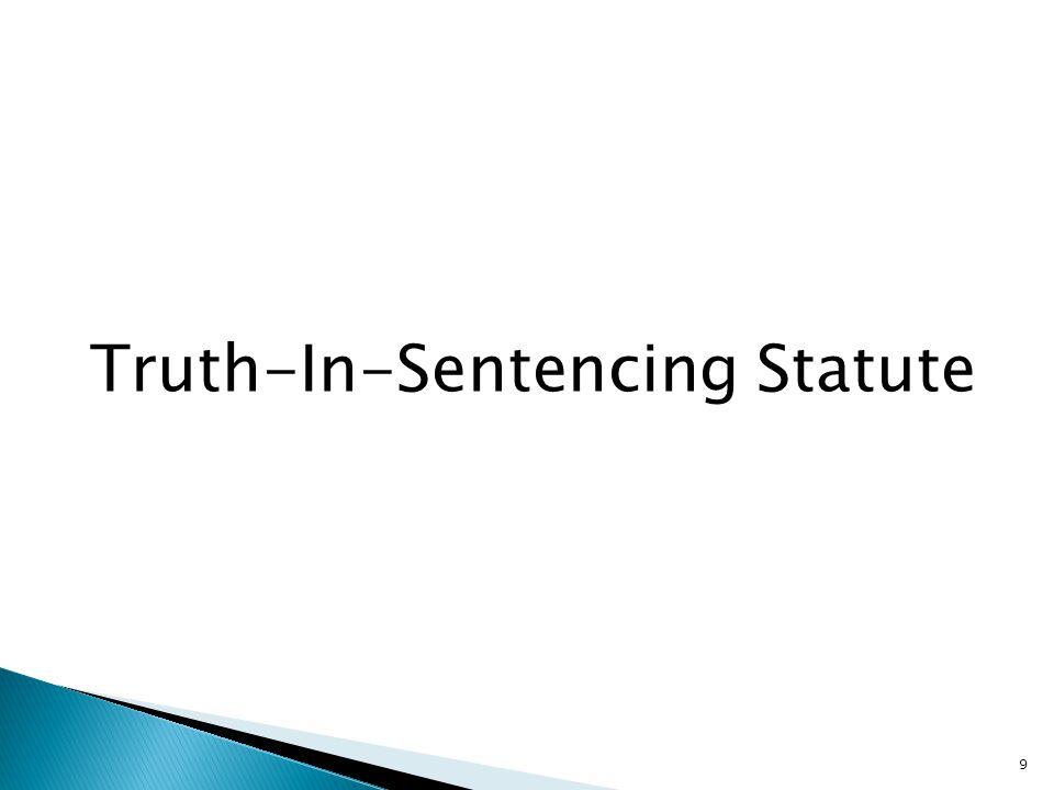 Truth-In-Sentencing Statute 9