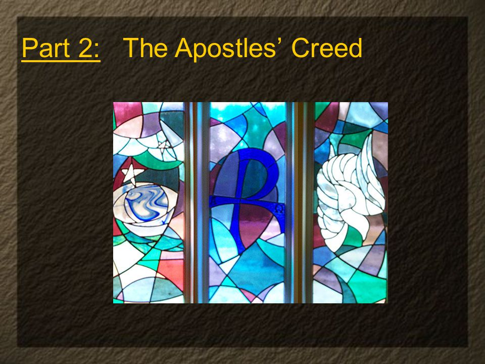 Part 2: The Apostles' Creed