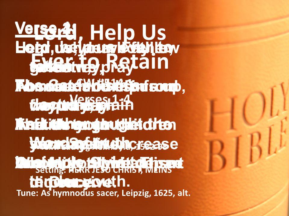 Text: Ludwig Helmbold, 1532-98 Setting: HERR JESU CHRIST, MEINS Tune: As hymnodus sacer, Leipzig, 1625, alt.