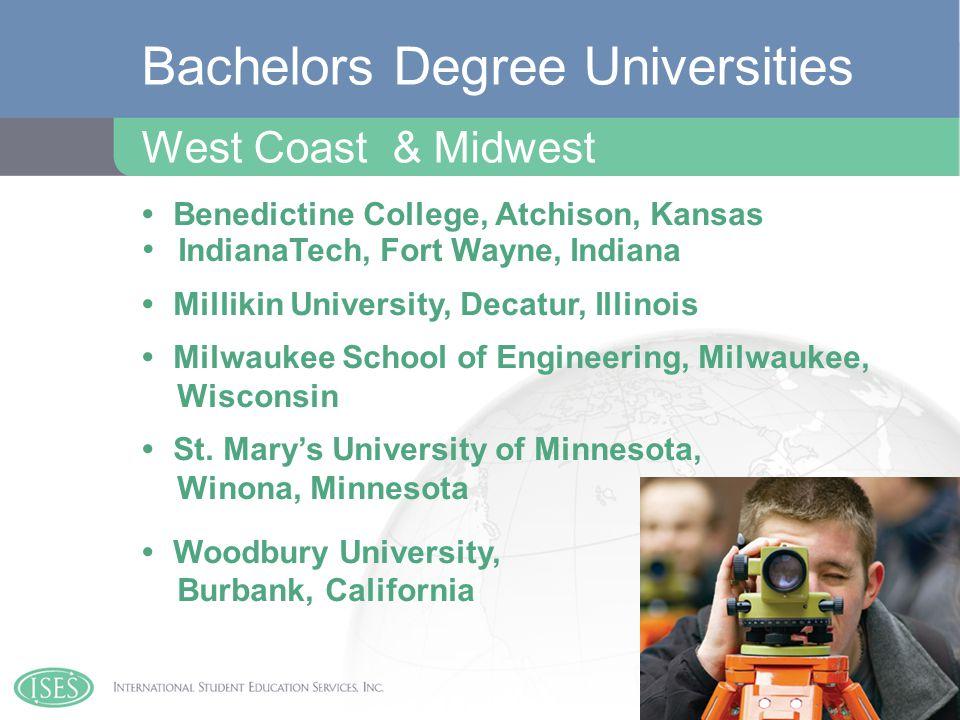 Benedictine College, Atchison, Kansas IndianaTech, Fort Wayne, Indiana Millikin University, Decatur, Illinois Milwaukee School of Engineering, Milwaukee, Wisconsin St.