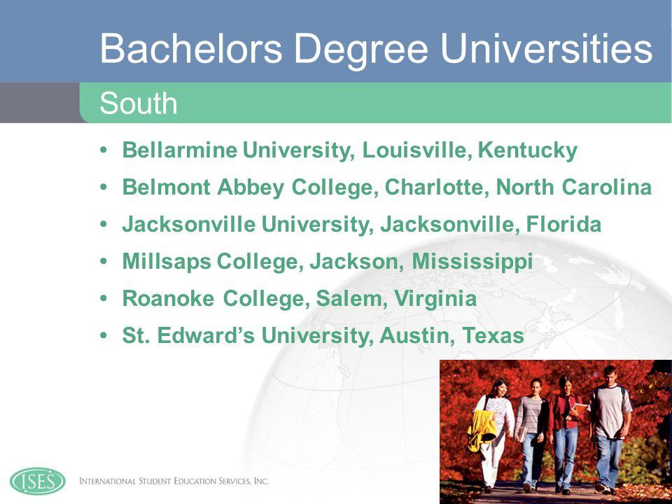 Bellarmine University, Louisville, Kentucky Belmont Abbey College, Charlotte, North Carolina Jacksonville University, Jacksonville, Florida Millsaps College, Jackson, Mississippi Roanoke College, Salem, Virginia St.