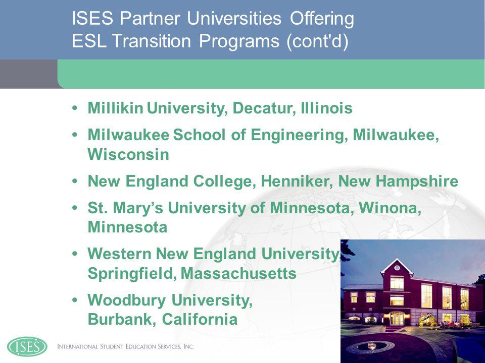 Millikin University, Decatur, Illinois Milwaukee School of Engineering, Milwaukee, Wisconsin New England College, Henniker, New Hampshire St.