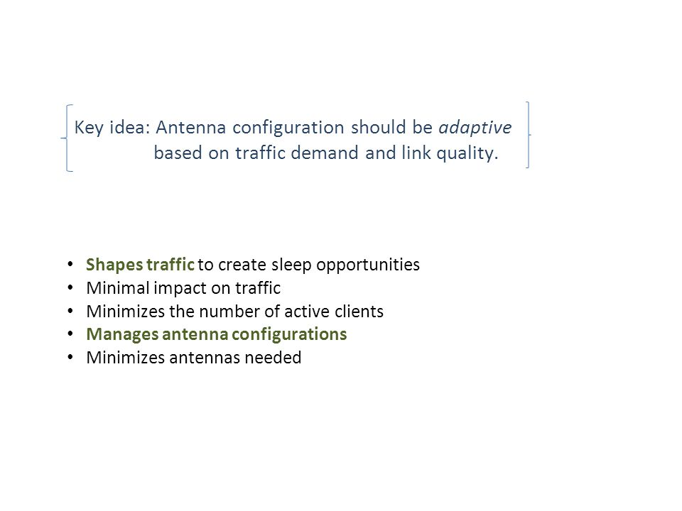 Key idea: Antenna configuration should be adaptive based on traffic demand and link quality.
