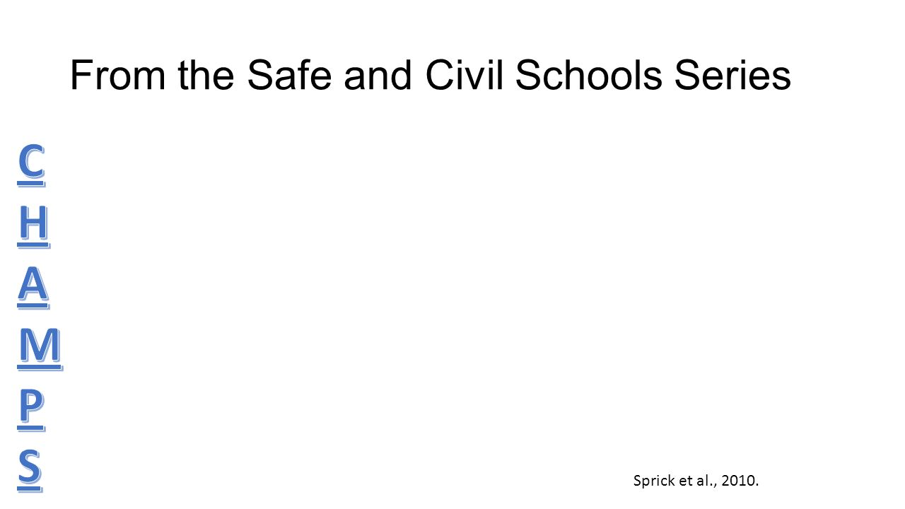 From the Safe and Civil Schools Series Sprick et al., 2010.