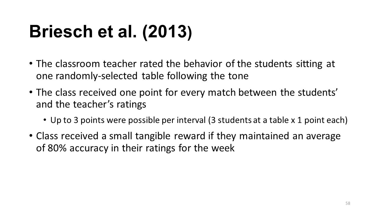 Briesch et al. (2013 ) The classroom teacher rated the behavior of the students sitting at one randomly-selected table following the tone The class re