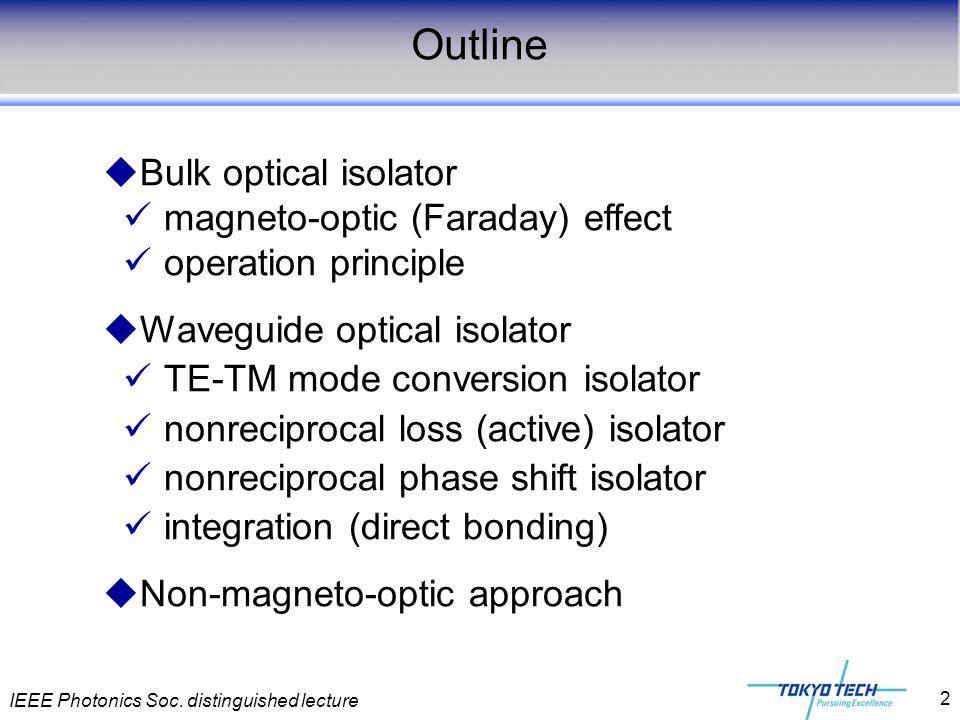 IEEE Photonics Soc. distinguished lecture 2  Bulk optical isolator magneto-optic (Faraday) effect operation principle  Waveguide optical isolator TE