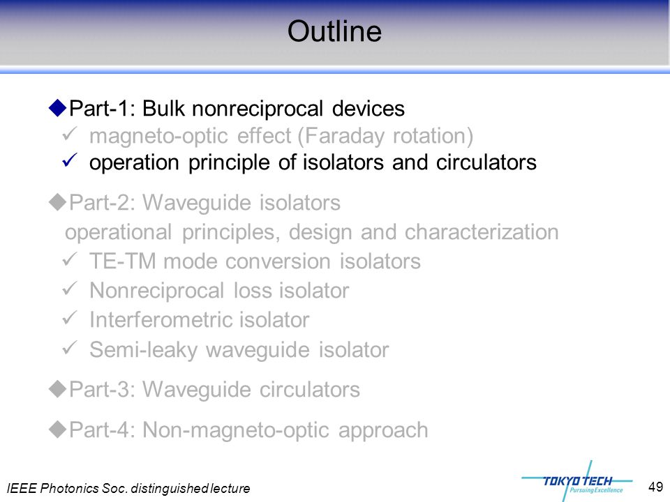 IEEE Photonics Soc. distinguished lecture 49  Part-1: Bulk nonreciprocal devices magneto-optic effect (Faraday rotation) operation principle of isola