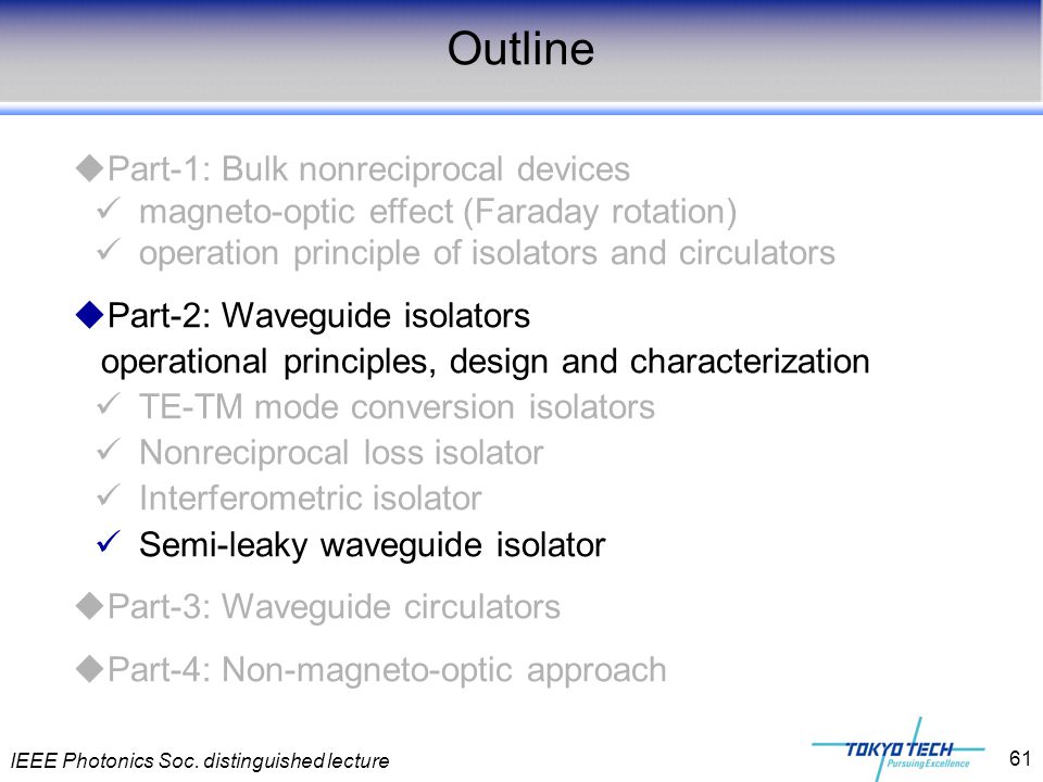 IEEE Photonics Soc. distinguished lecture 61  Part-1: Bulk nonreciprocal devices magneto-optic effect (Faraday rotation) operation principle of isola