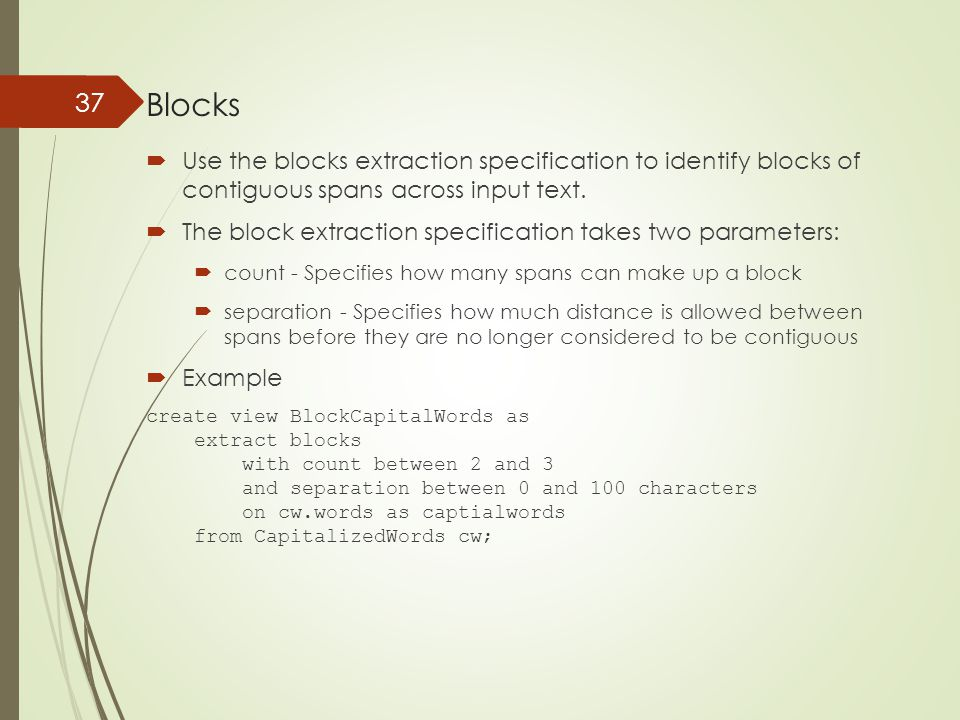 Blocks  Use the blocks extraction specification to identify blocks of contiguous spans across input text.