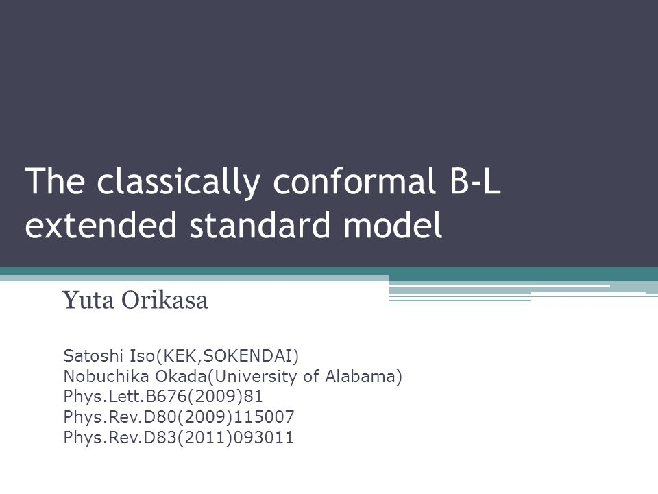 Classically conformal SM We assume the classically conformal invariance.