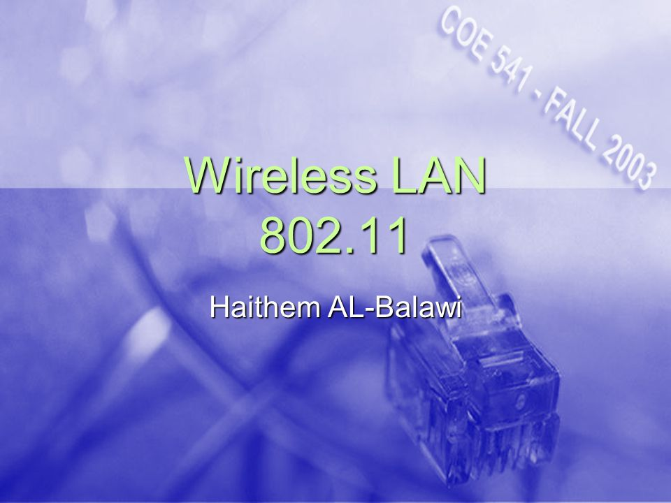 Wireless LAN 802.11 Haithem AL-Balawi