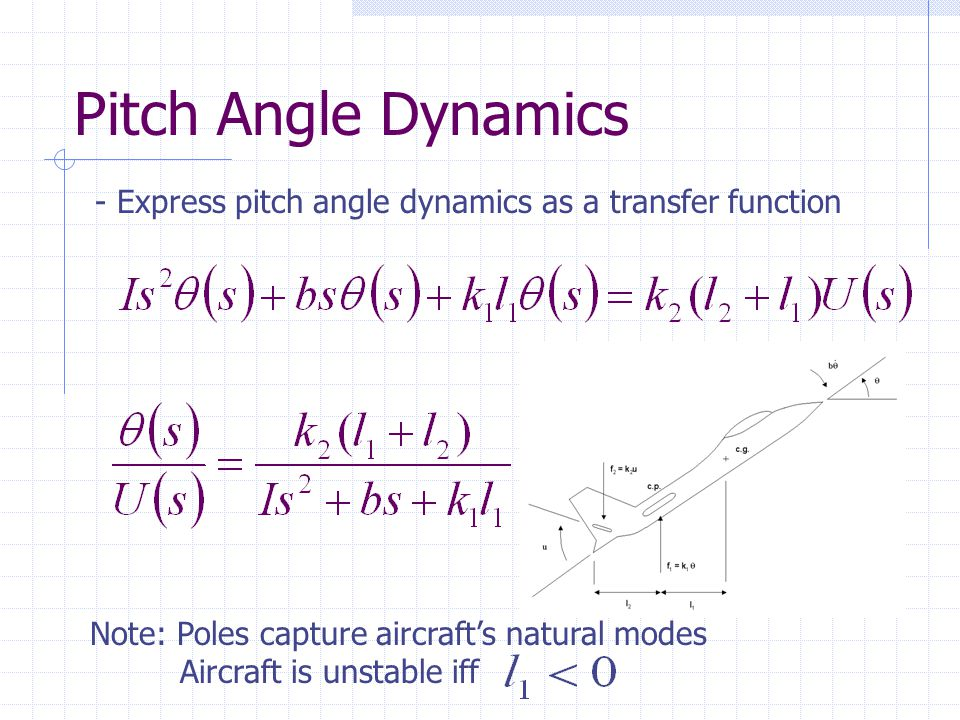 Pitch Angle Dynamics - Transform pitch angle t-domain dynamics to s-domain - Assume zero initial conditions - Apply Laplace Transform Differentiation Rule