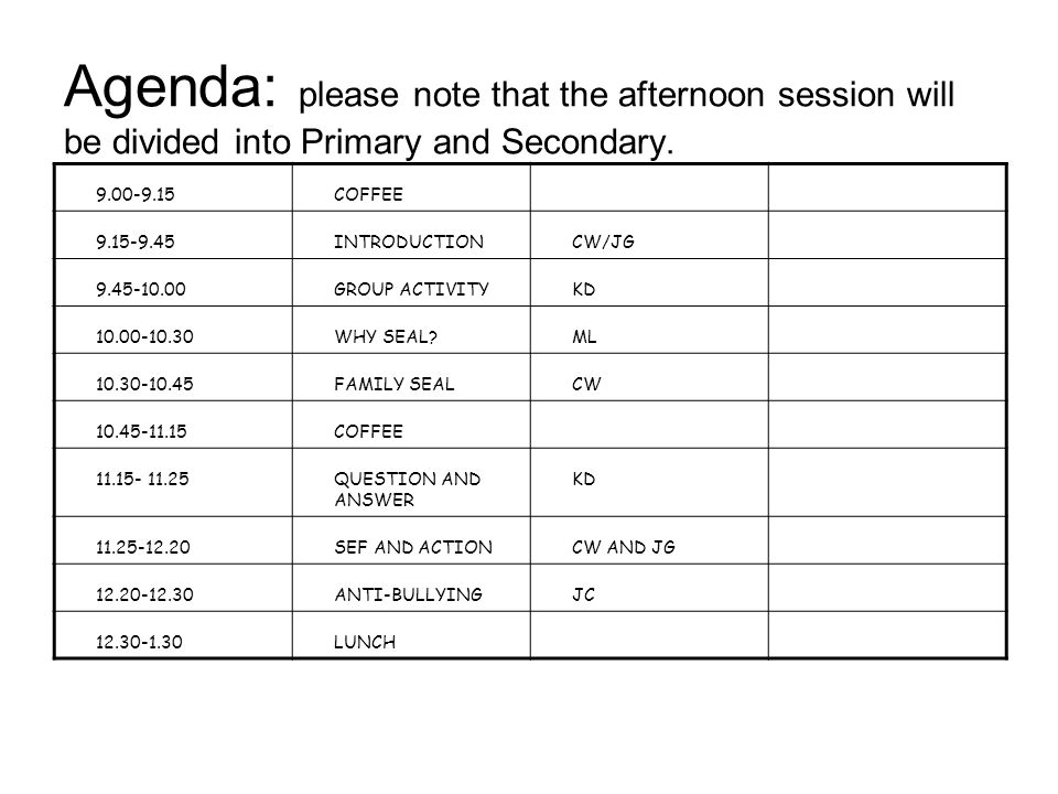 Agenda: please note that the afternoon session will be divided into Primary and Secondary.