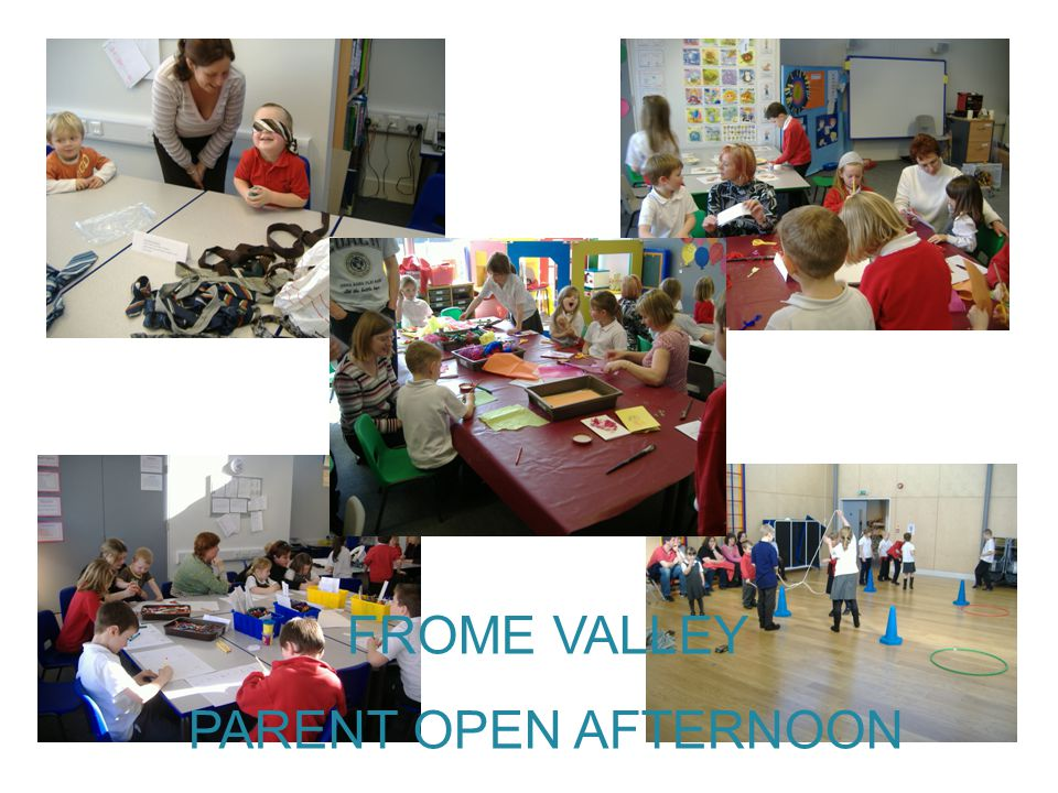 FROME VALLEY PARENT OPEN AFTERNOON