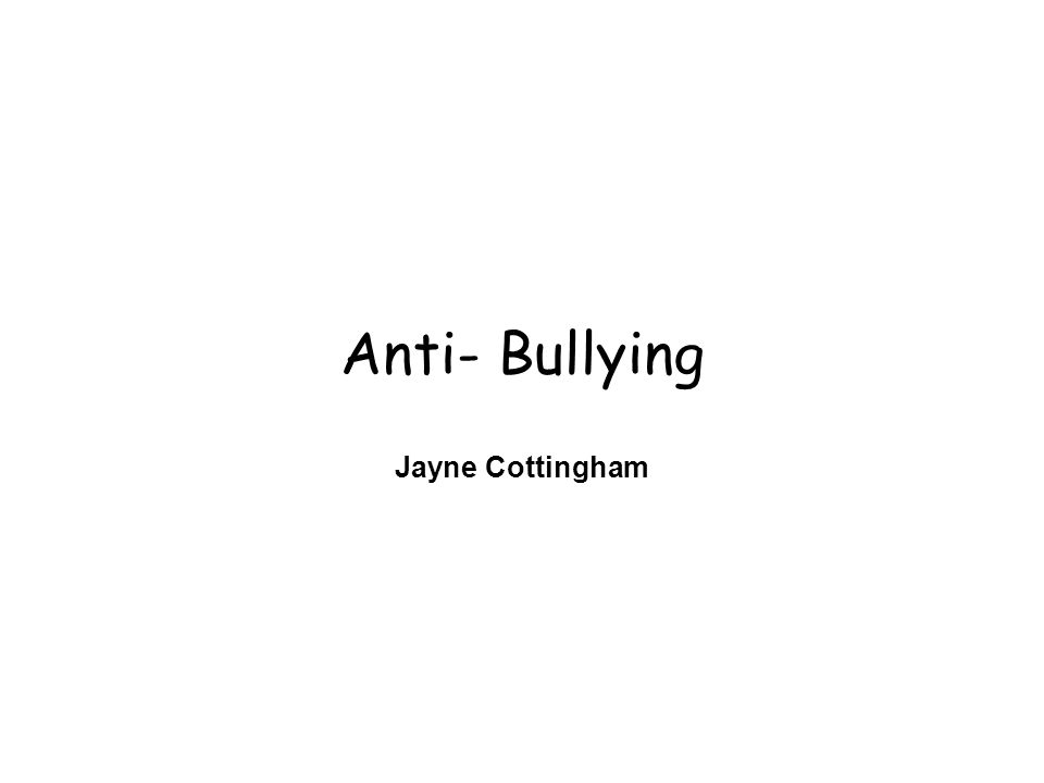 Anti- Bullying Jayne Cottingham