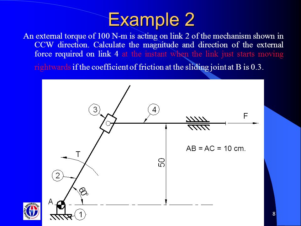 Gaziantep University 9 Example 2 AB = AC = 10 cm.is normal to AB link.