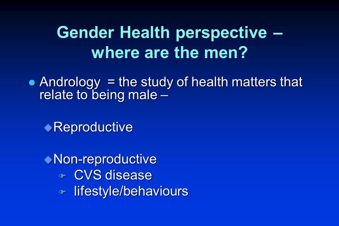 Gender Health perspective – where are the men.