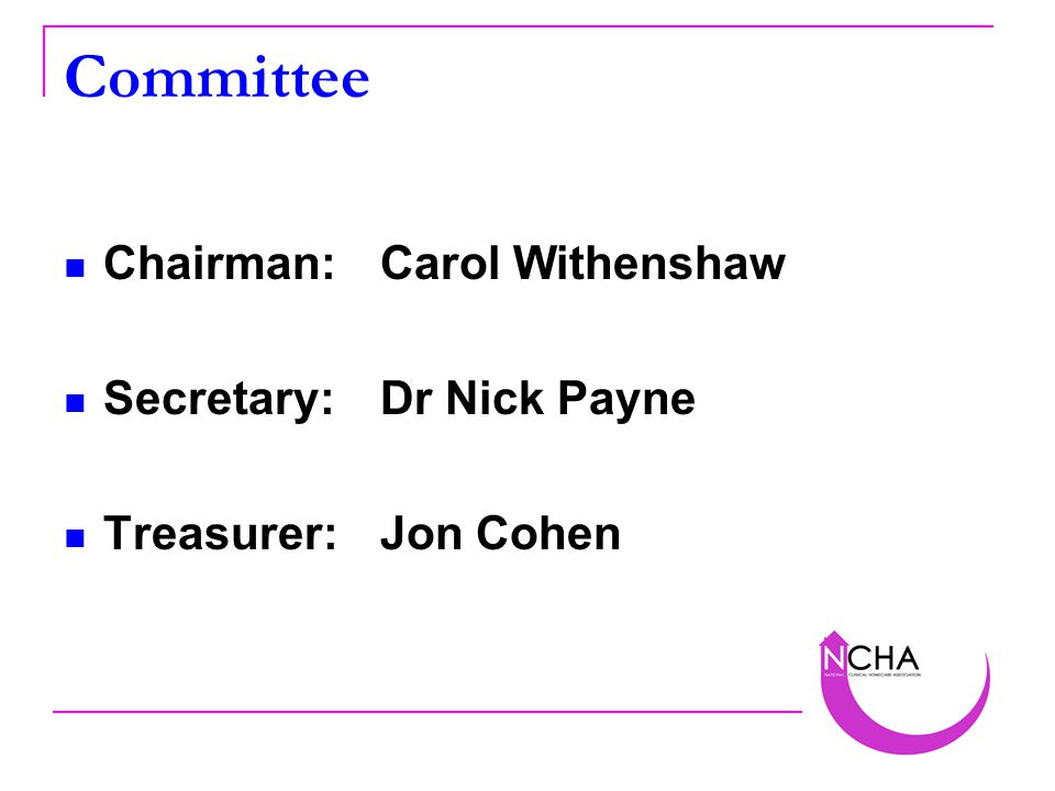 Committee Chairman:Carol Withenshaw Secretary:Dr Nick Payne Treasurer:Jon Cohen