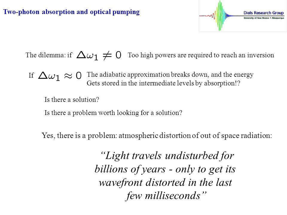 Two-photon absorption and optical pumping The dilemma: if The adiabatic approximation breaks down, and the energy Gets stored in the intermediate levels by absorption!.
