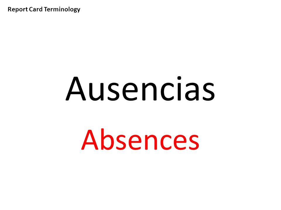 Report Card Terminology Ausencias Absences