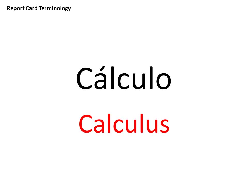 Report Card Terminology Cálculo Calculus