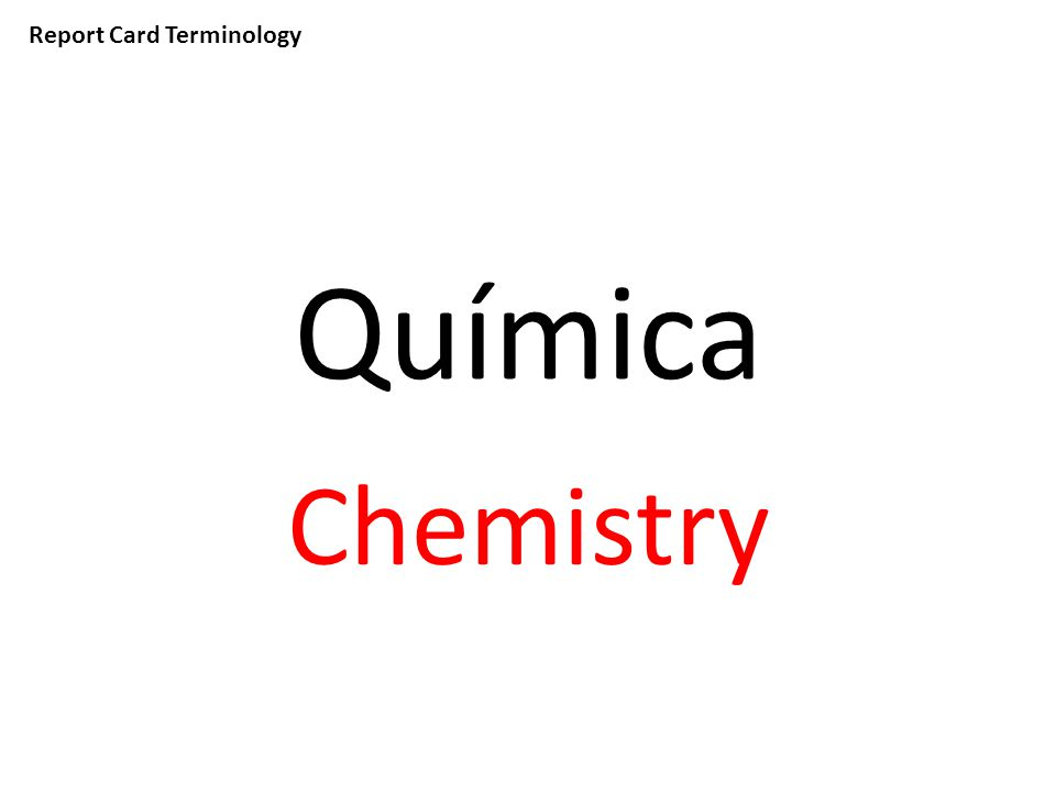 Report Card Terminology Química Chemistry