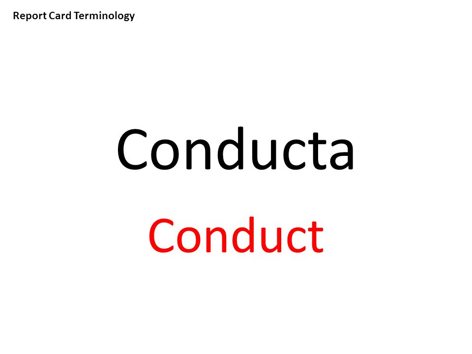 Report Card Terminology Conducta Conduct