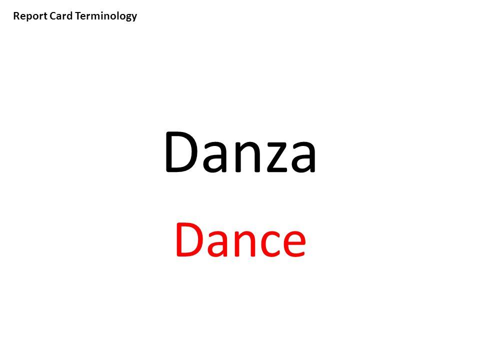 Report Card Terminology Danza Dance