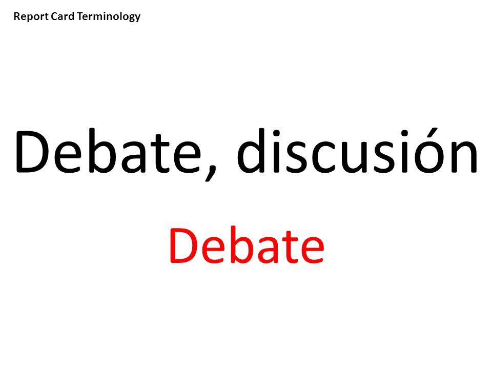Report Card Terminology Debate, discusión Debate