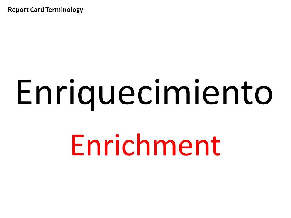 Report Card Terminology Enriquecimiento Enrichment