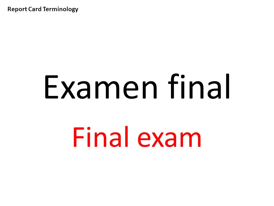 Report Card Terminology Examen final Final exam