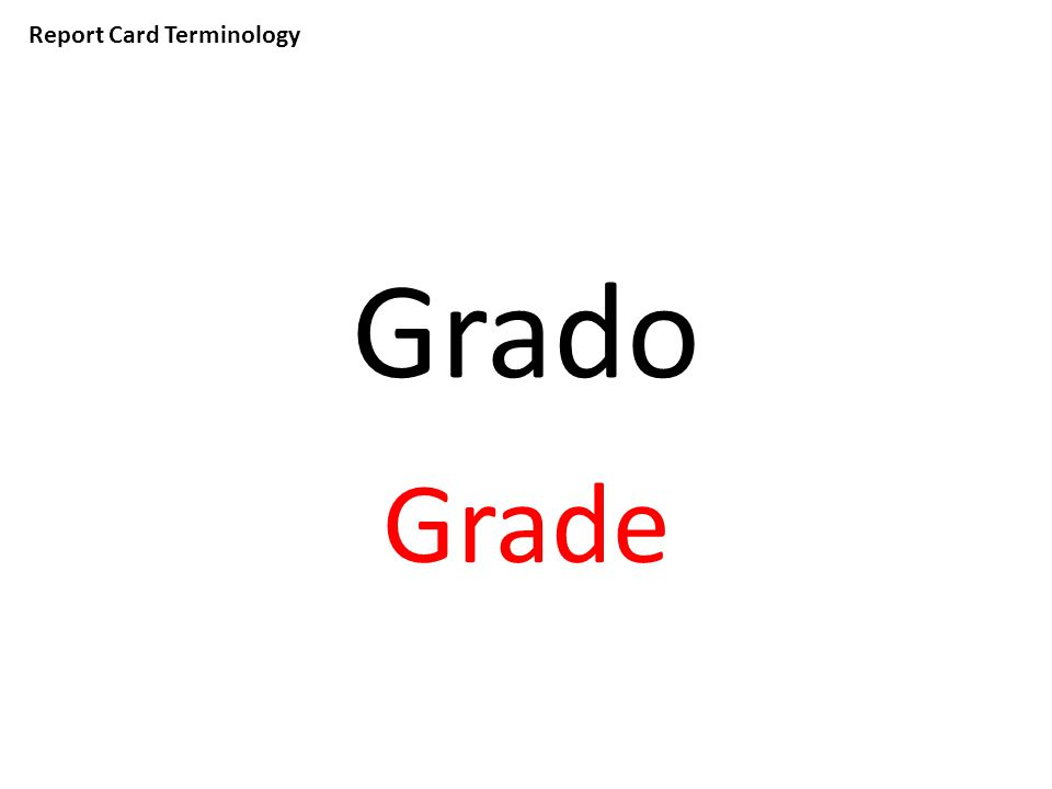 Report Card Terminology Grado Grade