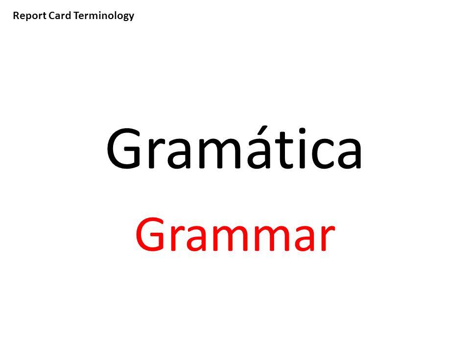 Report Card Terminology Gramática Grammar