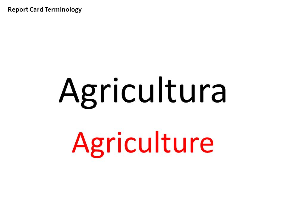 Report Card Terminology Agricultura Agriculture