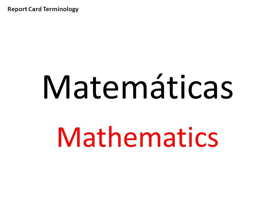 Report Card Terminology Matemáticas Mathematics